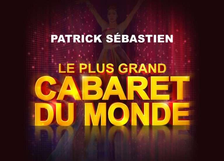 Le Plus Grand Cabaret du monde de Patrick Sébastien